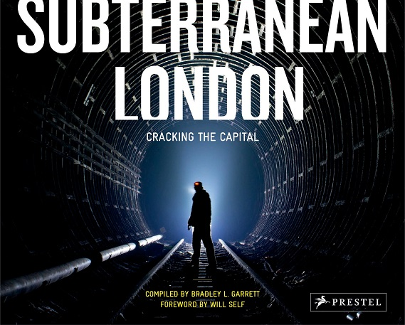 Subterranean London von Bradley Garrett